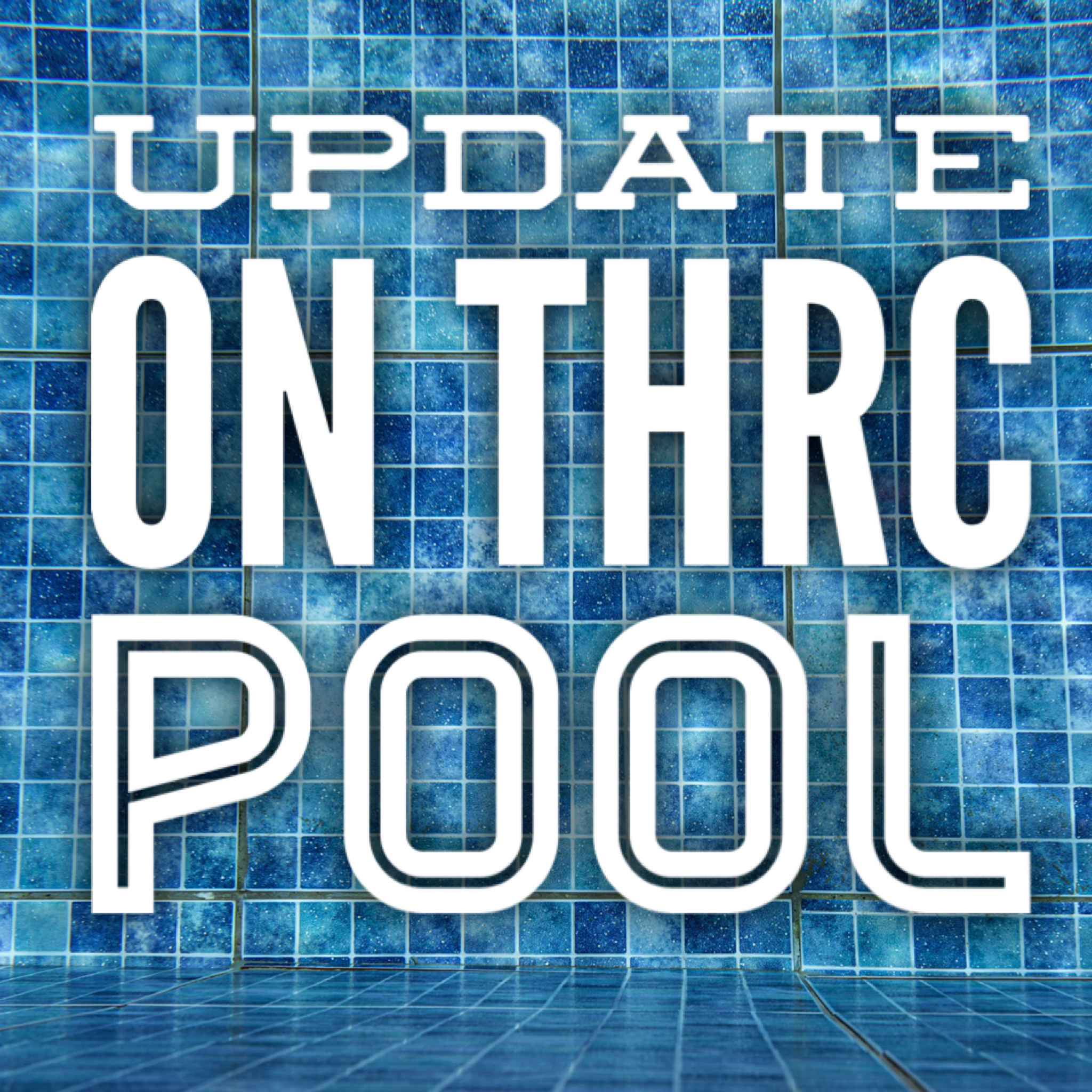 update on THRC Pool stage 2